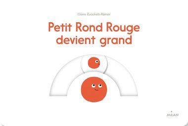 Couverture de «Petit Rond Rouge devient grand»