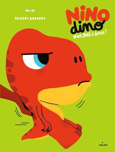 Couverture de «Nino Dino – Non, pas l'école!»