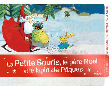 Couverture de «La petite souris, le père Noël et le lapin de Pâques»
