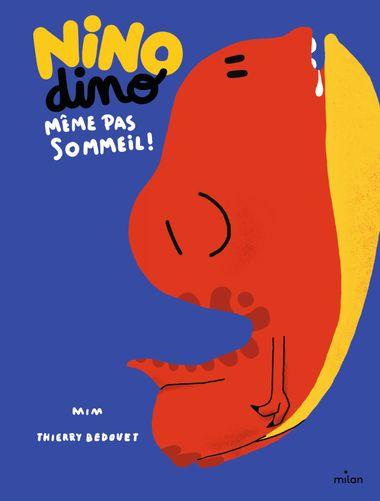 Couverture de «Nino Dino – Même pas sommeil !»