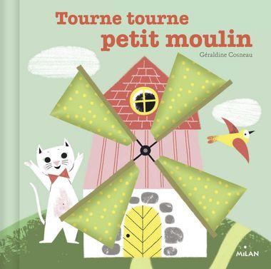 Couverture de «Tourne, tourne, petit moulin»
