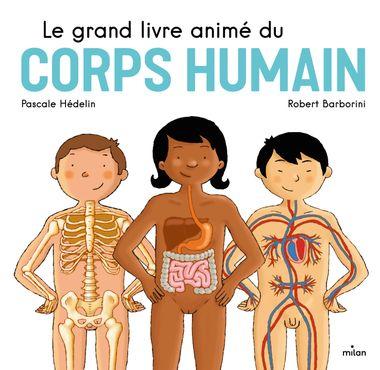 Couverture de «Le grand livre animé du corps humain»