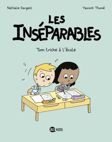 Couverture de «Les Inséparables – Tom triche à l'école»