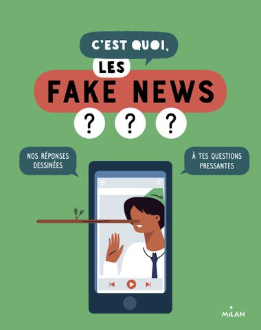 Couverture de «C'est quoi, les fake news?»