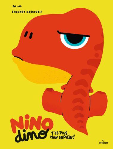 Couverture de «Nino Dino – T'es plus mon copain!»