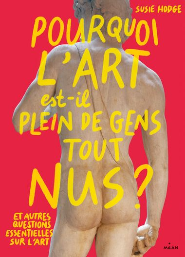 Couverture de «Pourquoi l'art est-il plein de gens tout nus?»