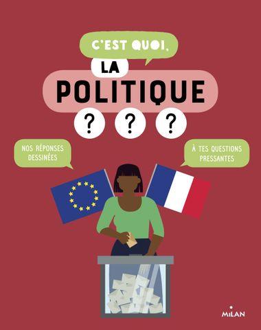 Couverture de «C'est quoi, la politique?»