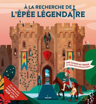 Couverture de «À la recherche de l'épée légendaire – Une chasse au trésor au temps des châteaux forts»
