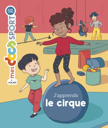 Couverture de « J'apprends le cirque »