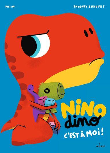 Couverture de «Nino Dino – C'est à moi!»