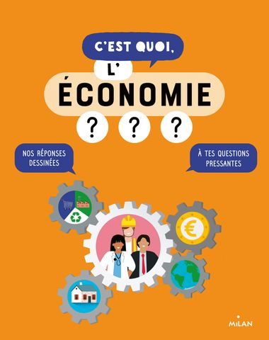 Couverture de «C'est quoi, l'économie?»