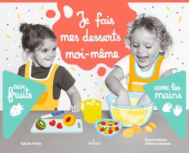 Couverture de «Je fais mes desserts moi-même aux fruits»