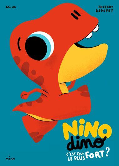 Couverture de «Nino Dino – C'est qui le plus fort?»