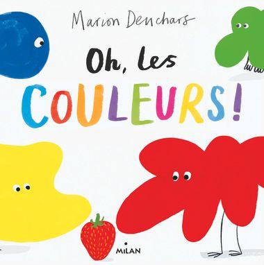 Couverture de «Oh, les couleurs!»