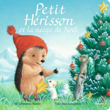 Couverture de «Petit Hérisson et la neige de Noël (tout-carton)»