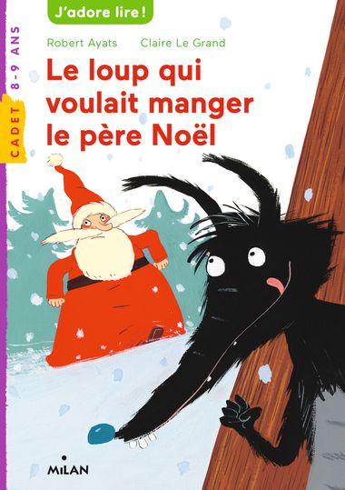 Couverture de «Le loup qui voulait manger le père Noël»