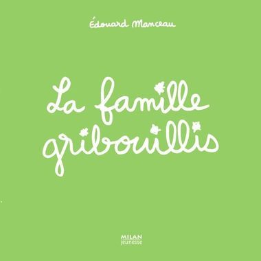 Couverture de «La famille Gribouillis»