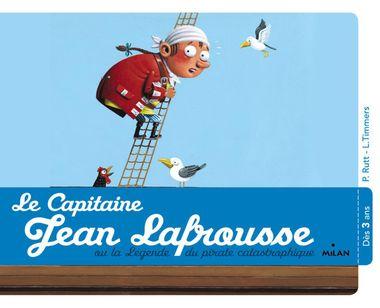 Couverture de «Le capitaine Jean Lafrousse, ou la légende d'un pirate calamiteux»
