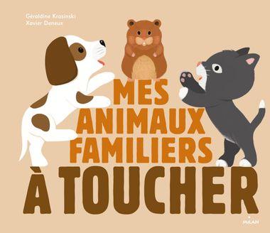 Couverture de «Mes animaux familiers à toucher»