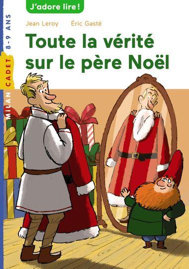 Couverture de «Toute la vérité sur le père Noël»