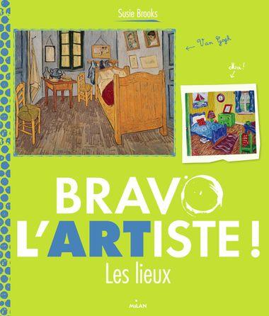 Couverture de «Bravo l'artiste ! Les lieux»