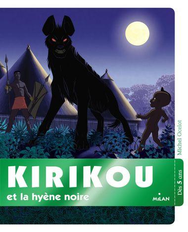 Couverture de «Kirikou et la hyène noire»