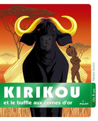 Couverture de «Kirikou et le buffle aux cornes d'or»