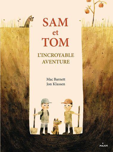 Couverture de «Sam et Tom, l'incroyable aventure»