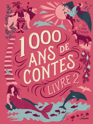 Couverture de «Mille ans de contes Livre 2»