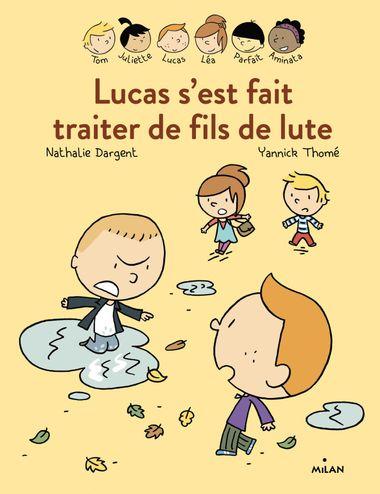 Couverture de «Les Inséparables – Lucas s'est fait traiter de fils de lute»