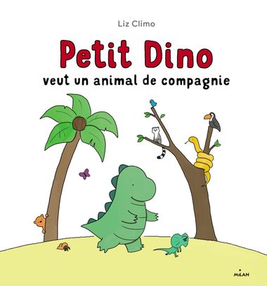 Couverture de «Petit Dino veut un animal de compagnie»