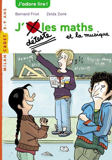 Couverture de «J'aime / Je déteste les maths et la musique»