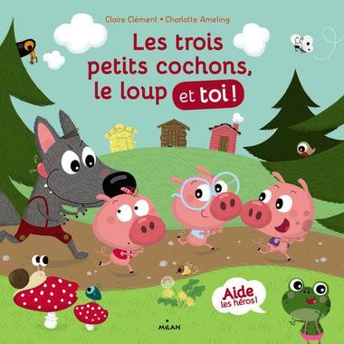 Couverture de «Les trois petits cochons, le loup et toi!»