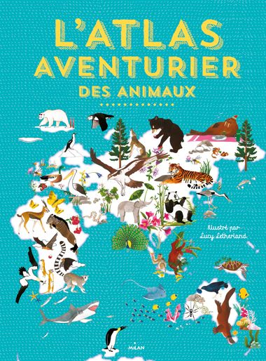 Couverture de «L'atlas aventurier des animaux»