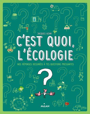 Couverture de «C'est quoi, l'écologie ?»
