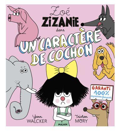 Couverture de «Zoé Zizanie t.2 – Un caractère de cochon»