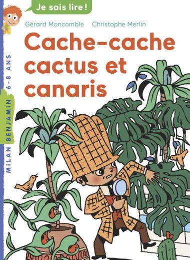 Couverture de «Cache-cache, cactus et canaris»