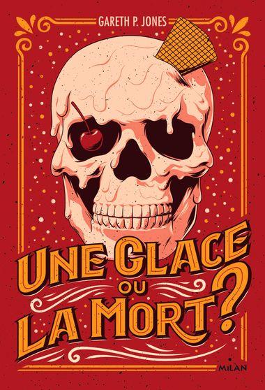 Couverture de «Une glace ou la mort ?»