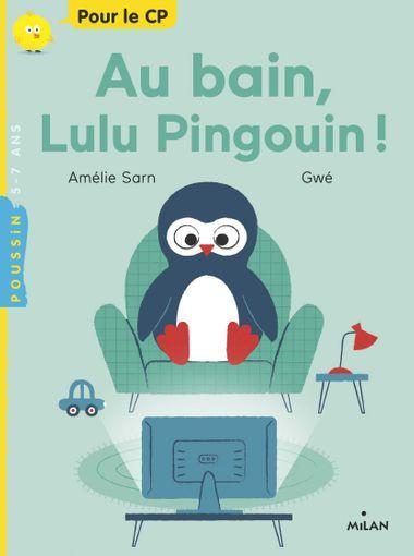 Couverture de «Au bain, Lulu Pingouin !»