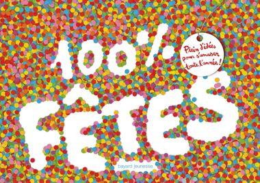 Couverture de «100 % fêtes – Plein d'idées pour s'amuser toute l'année»