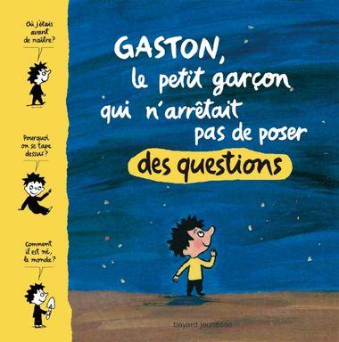 Couverture de «Gaston, le petit garcon qui n'arrêtait pas de poser des questions»