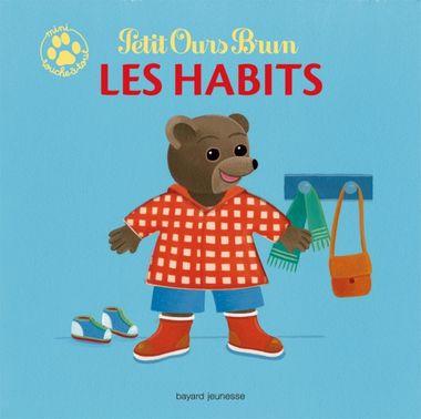 Couverture de «Petit Ours Brun mini touche-à-tout – Les habits»
