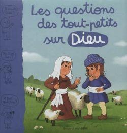 Couverture de «Les questions des tout-petits sur Dieu»