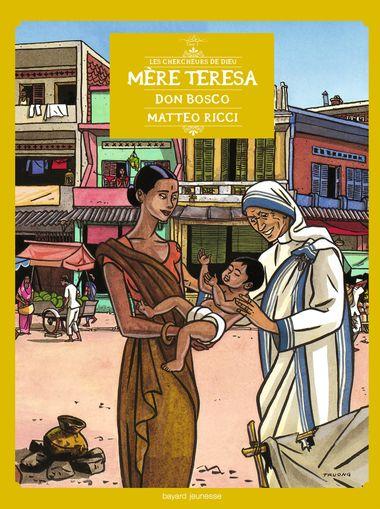Couverture de «Mère Teresa, Don Bosco, Matteo Ricci, en BD»