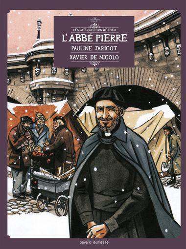 Couverture de «Abbé Pierre, Pauline Jaricot, Xavier de Nicolo (L') – Tome 2»