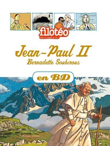 Couverture de «Jean-Paul II, Bernadette Soubirous, en BD»
