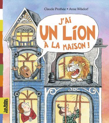 Couverture de «J'ai un lion à la maison»