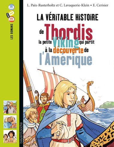 Couverture de «La véritable histoire de Thordis, la petite Viking qui partit à la découverte de l'Amérique»