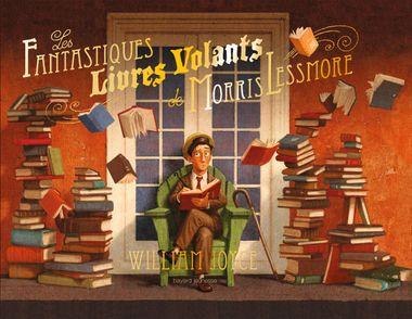 Couverture de «Les fantastiques livres volants de Morris Lessmore»