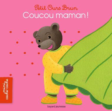Couverture de «Petit Ours Brun mini cache-cache – Coucou maman !»